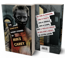 The Complete Short Stories of Mike Carey [trade paperback] by Mike Carey